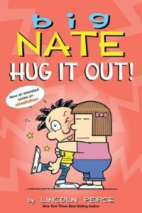 Hug it out!, Illustrated by Lincoln Peirce