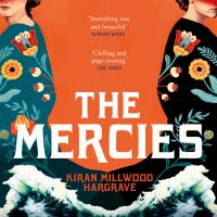 The mercies / Kiran Millwood Hargrave / read by Jessie Buckley