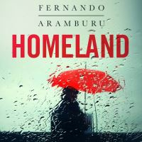 Homeland, [electronic resource], Fernando Aramburu, read by David Pittu