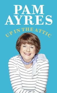 Up in the attic, Pam Ayres