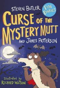 Curse of the mystery mutt, Illustrated by Richard Watson