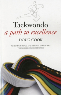 Taekwondo, [electronic resource], a path to excellence, Doug Cook