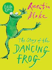 The story of the dancing frog, Illustrated by Quentin Blake
