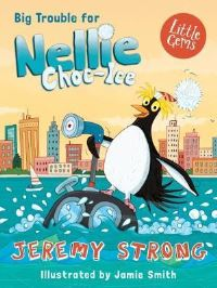 Big trouble for Nellie Choc-Ice, Illustrated by Jamie Smith