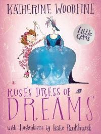 Rose's dress of dreams, Illustrated by Kate Pankhurst