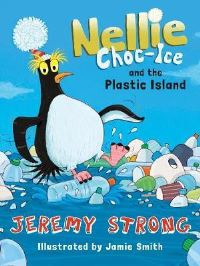 Nellie Choc-Ice and the plastic island, Illustrated by Jamie Smith