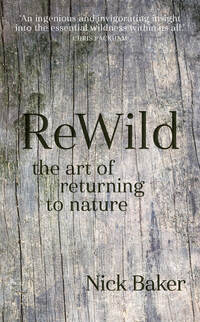 ReWild, the art of returning to nature, Nick Baker