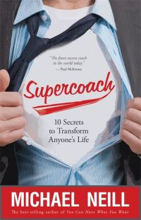 Supercoach, 10 secrets to transform anyone's life, Michael Neill