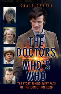 The Doctors Who's who, celebrating its 50th year : the story behind every face of the iconic Time L