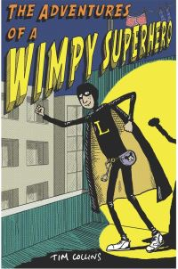 The adventures of a wimpy superhero, illustrated by T. Collins