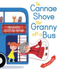 Ye cannae shove yer granny off a bus, Illustrated by Kathryn Selbert