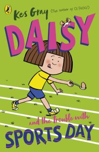 Daisy and the trouble with sports day, Kes Gray, illustrated by Nick Sharratt