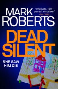Dead silent, [electronic resource], Mark Roberts