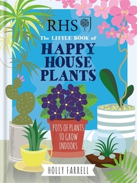 RHS little book of happy houseplants, Holly Farrell