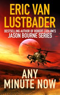 Any minute now / Eric Van Lustbader