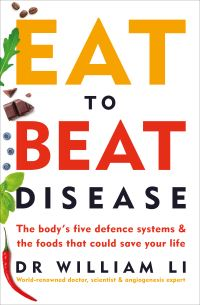 Eat to beat disease, the new science of how the body can heal itself, William Li