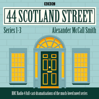 44 Scotland Street: series 1-3: full-cast radio adaptations of the much-loved novels, [electronic resource], Alexander McCall Smith