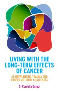 Living with the long-term effects of cancer, the unspoken emotional challenges, Cordelia Galgut