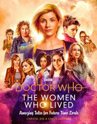 The women who lived, amazing tales for future Time Lords, Christel Dee & Simon Guerrier