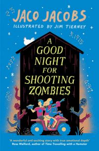 A good night for shooting zombies, Illustrated by Jim Tierney, translated from Afrikaans by Kobus Geldenhuys