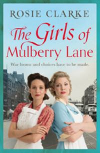 The girls of Mulberry Lane, [electronic resource], Rosie Clarke