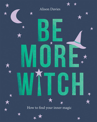 Be more witch, Alison Davies, illustrations by Megan Reddi