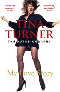 Tina Turner, my love story, the autobiography, with Deborah Davis and Dominik Wichmann