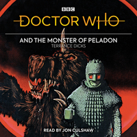 Doctor who and the monster of Peladon, 3rd doctor novelisation, [electronic resource], Terrance Dicks, read by Jon Culshaw