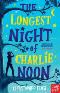 The longest night of Charlie Noon, Illustrated by Matt Saunders