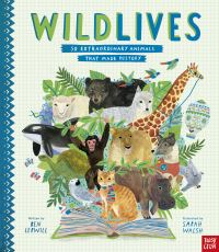 WildLives, 50 extraordinary animals that made history, Illustrated by Sarah Walsh