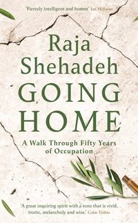 Going home, a walk through fifty years of occupation, Raja Shehadeh