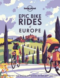 Epic bike rides of Europe, explore the continent's most thrilling cycle routes