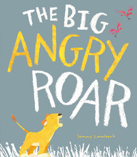 The big angry roar, Illustrated by Jonny Lambert