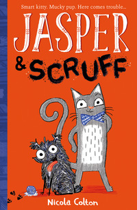 Jasper and Scruff, Illustrated by Nicola Colton