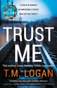 Trust me, [electronic resource], T. M. Logan