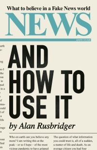 News and how to use it, Alan Rusbridger
