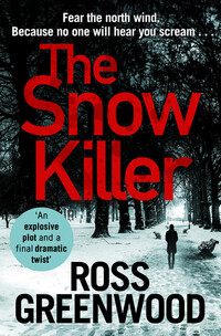 The snow killer, [electronic resource], Ross Greenwood