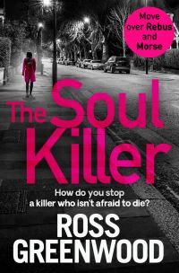 The soul killer, [electronic resource], Ross Greenwood