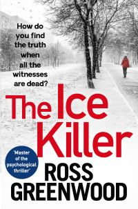 The ice killer, [electronic resource], Ross Greenwood
