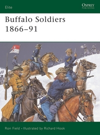 Buffalo Soldiers, 1866-91, Ron Field, illustrated by Richard Hook