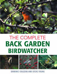 The complete back garden birdwatcher, Dominic Couzens and Steve Young