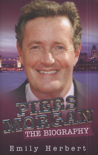 Piers Morgan, the biography, Emily Herbert