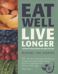 Eat well live longer, lifelong health from the food you eat, Michael Van Straten