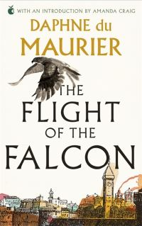 The flight of the falcon / Daphne du Maurier