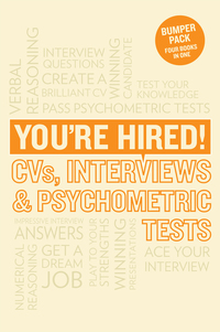 You're hired!, CVs, interview answers & psychometric tests, Corinne Mills ... [et al.]