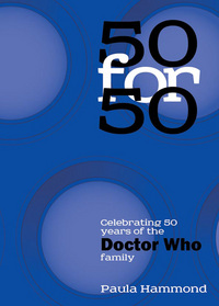 50 for 50, celebrating 50 years of the Doctor Who family, by Paula Hammond
