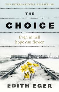 The choice, Edith Eger