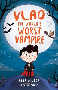 Vlad the world's worst vampire, Illustrated by Kathryn Durst