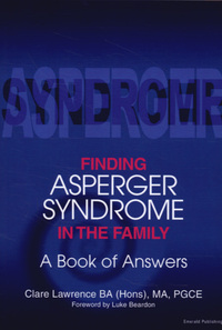 Finding Asperger Syndrome in the family, a book of answers, Claire Lawrence