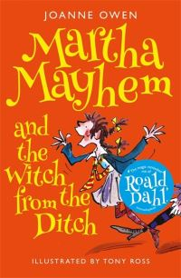 Martha Mayhem and the witch from the ditch, Illustrated by Tony Ross